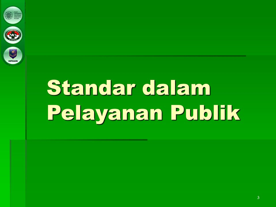 3 Standar dalam Pelayanan Publik