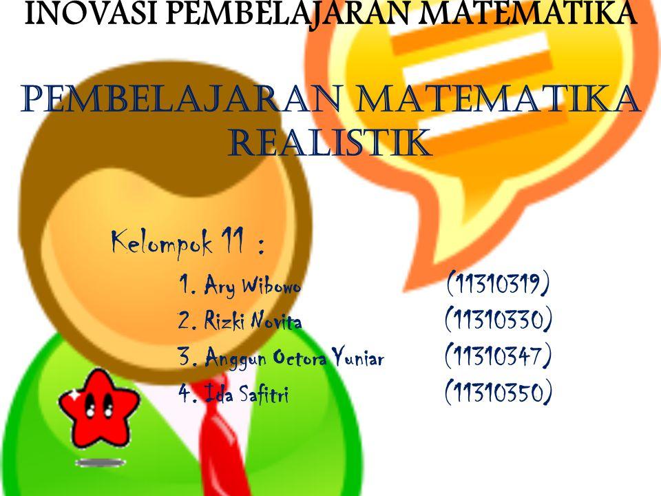 Pengertian Pembelajaran Matematik Realistik Menurut zainurie dalam (Soviawati, 2011) matematika realistik adalah matematika sekolah yang dilaksanakan dengan menempatkan realitas dan pengalaman siswa sebagai titik awal pembelajaran.