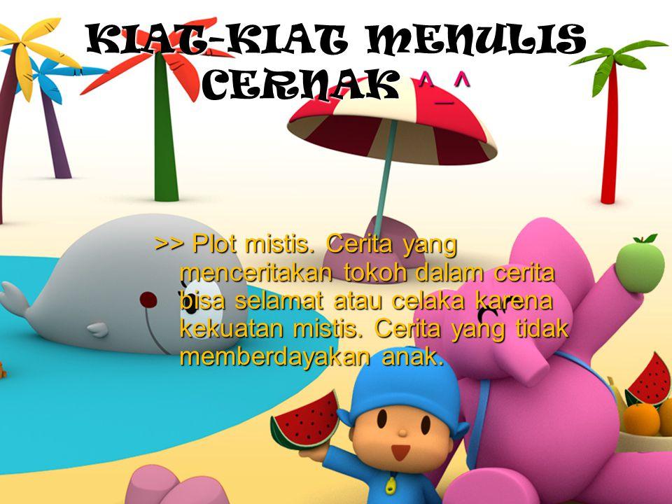 KIAT-KIAT MENULIS CERNAK ^_^ >> Plot mistis.