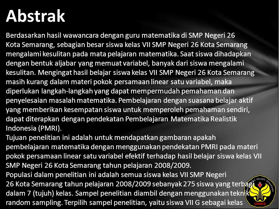 Abstrak Berdasarkan hasil wawancara dengan guru matematika di SMP Negeri 26 Kota Semarang, sebagian besar siswa kelas VII SMP Negeri 26 Kota Semarang mengalami kesulitan pada mata pelajaran matematika.