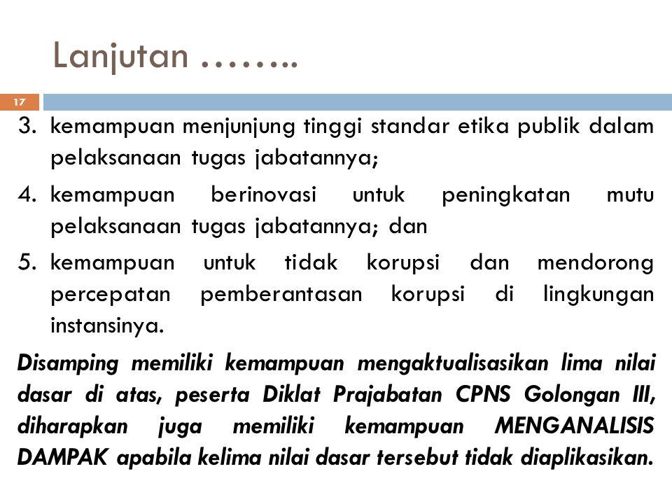KOMPETENSI YANG DIBANGUN CPNS GOLONGAN III Kompetensi yang dibangun dalam Diklat Prajabatan CPNS Golongan III adalah kompetensi PNS sebagai pelayan ma