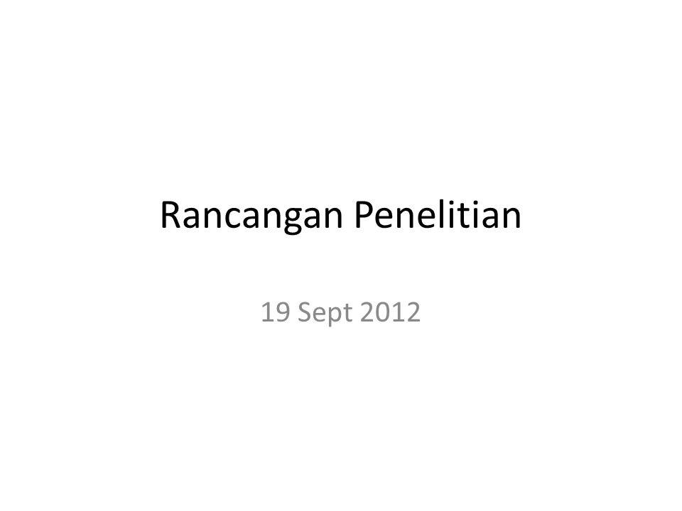 Rancangan Penelitian 19 Sept 2012