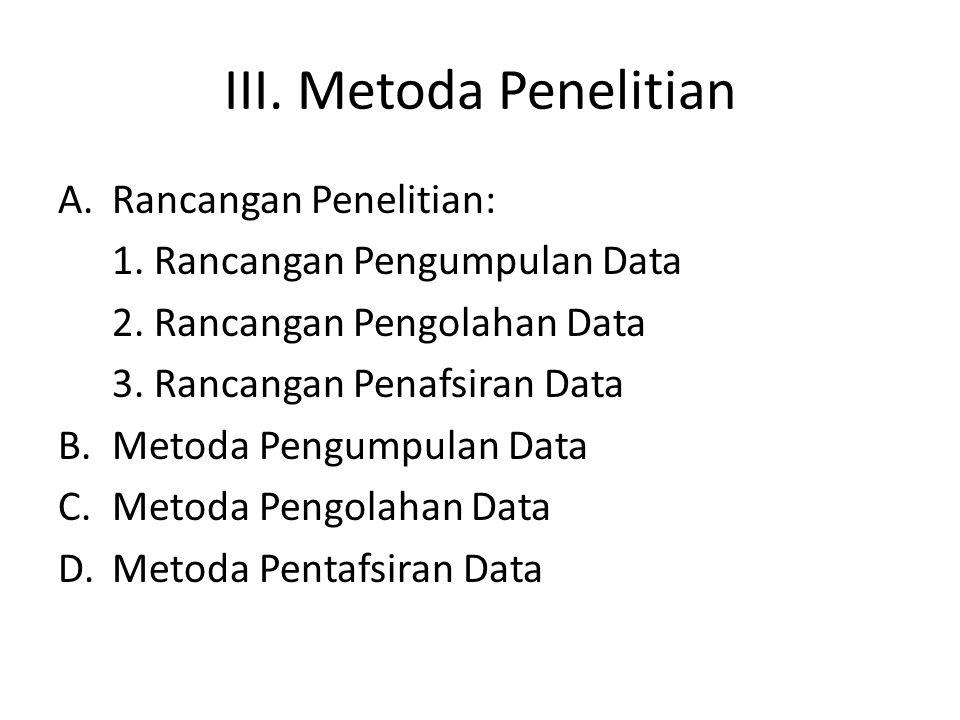 III.Metoda Penelitian A.Rancangan Penelitian: 1. Rancangan Pengumpulan Data 2.