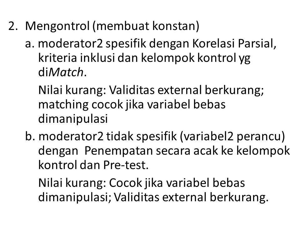 2.Mengontrol (membuat konstan) a.