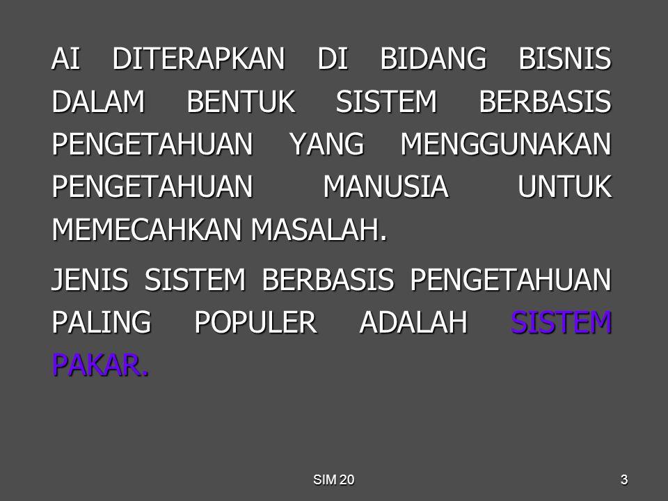 SIM 2014 KEUNTUNGAN SISTEM PAKAR BAGI PERUSAHAAN : 1.