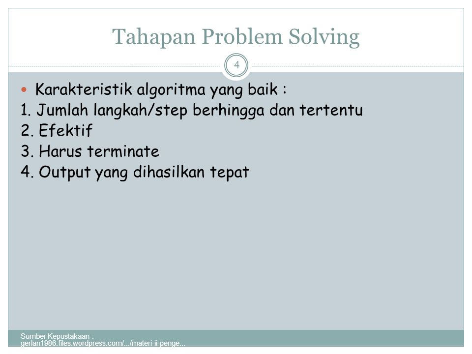 Tahapan Problem Solving Sumber Kepustakaan : gerlan1986.files.wordpress.com/.../materi-ii-penge...
