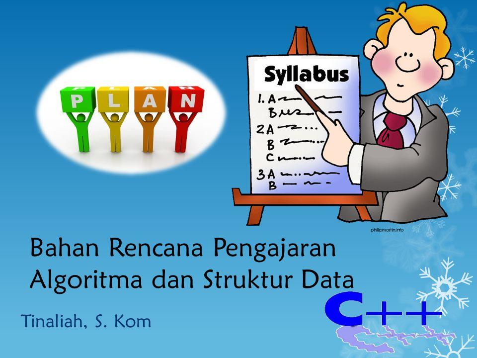 Bahan Rencana Pengajaran Algoritma dan Struktur Data Tinaliah, S. Kom