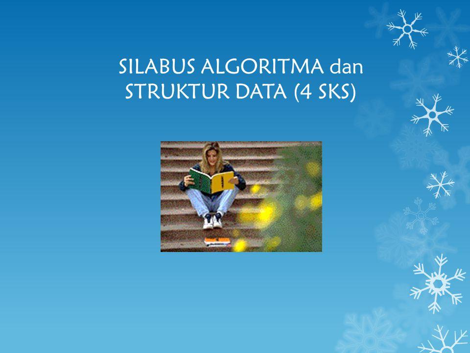 SILABUS ALGORITMA dan STRUKTUR DATA (4 SKS)