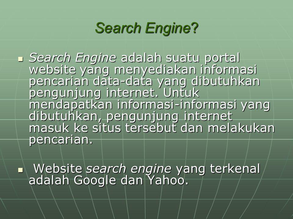 Cara Kerja SE (1) Cara kerja search engine pertama-tama mencopy paste semua halaman website yang ada di dunia.