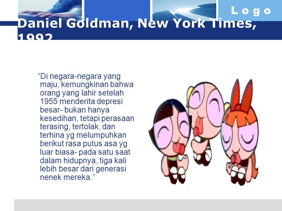 """L o g o Daniel Goldman, New York Times, 1992 """"Di negara-negara yang maju, kemungkinan bahwa orang yang lahir setelah 1955 menderita depresi besar- buk"""