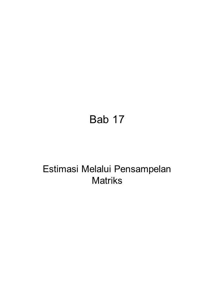 Bab 17 Estimasi Melalui Pensampelan Matriks