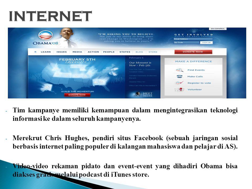 Hasilnya : - Internet menjadi tulang punggung penggalangan dana dan media bagi tim kampanye.