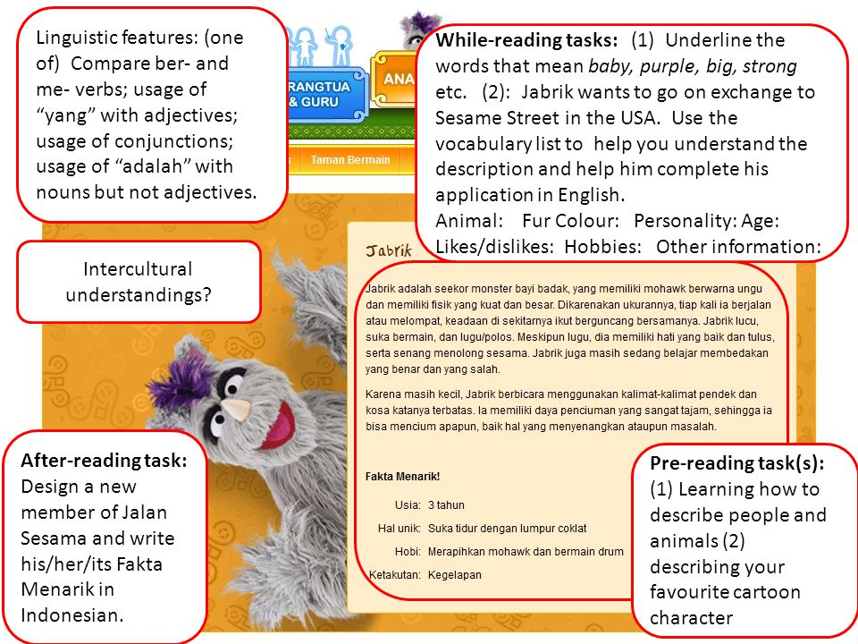 While-reading tasks: (1) Underline the words that mean baby, purple, big, strong etc. (2): Jabrik wants to go on exchange to Sesame Street in the USA.