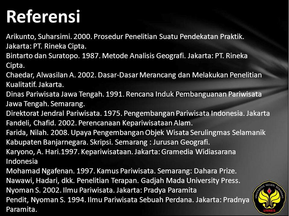 Referensi Arikunto, Suharsimi. 2000. Prosedur Penelitian Suatu Pendekatan Praktik.