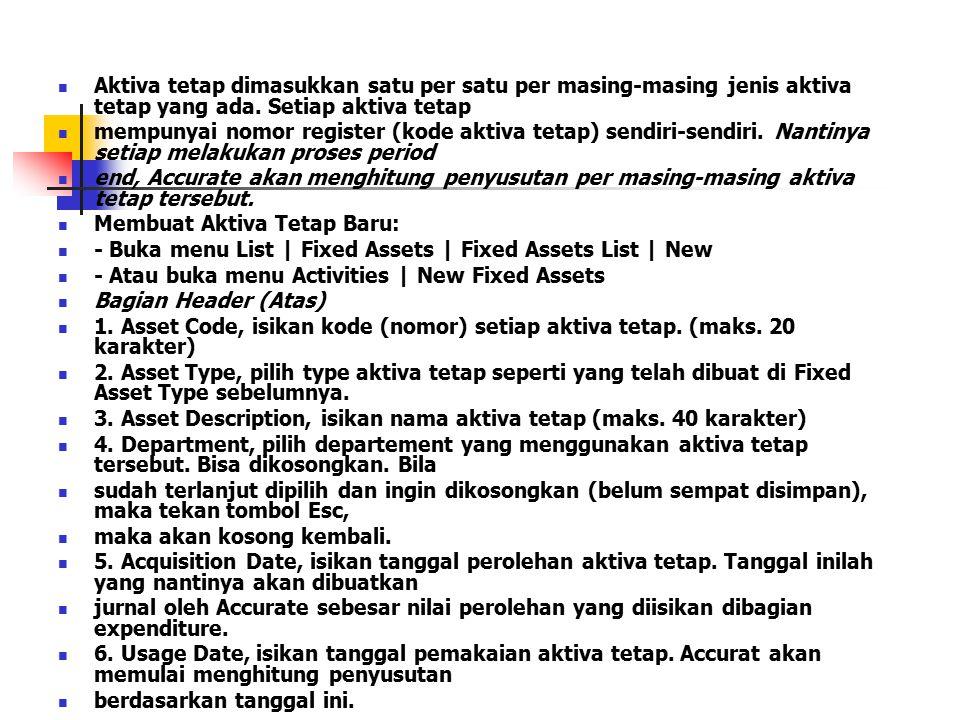 General 1.Accounting F.A., aktifkan jika ingin disusutkan menurut akuntansi 2.