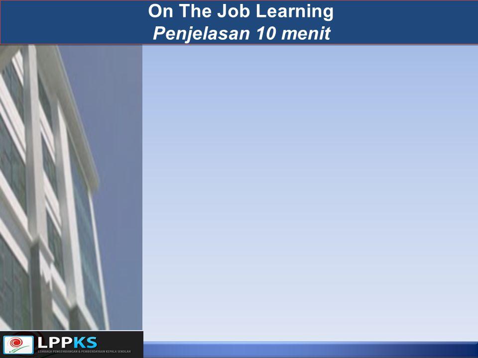 On The Job Learning Penjelasan 10 menit