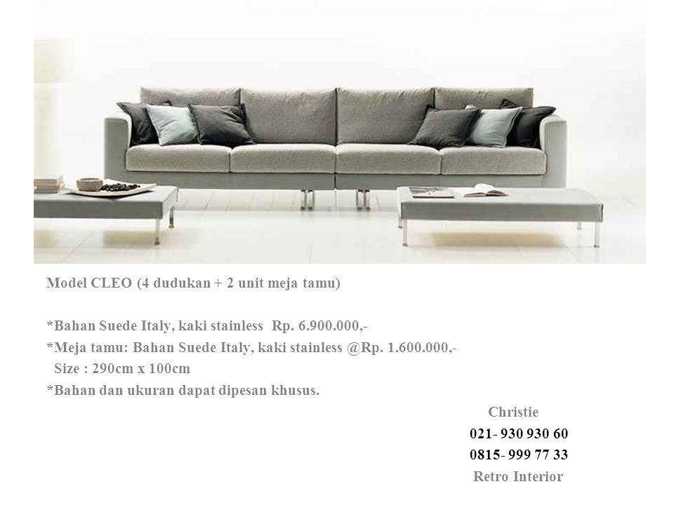 Model CLEO (4 dudukan + 2 unit meja tamu) *Bahan Suede Italy, kaki stainless Rp. 6.900.000,- *Meja tamu: Bahan Suede Italy, kaki stainless @Rp. 1.600.