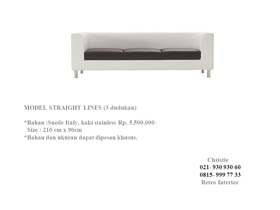 MODEL STRAIGHT LINES (3 dudukan) *Bahan :Suede Italy, kaki stainless Rp.