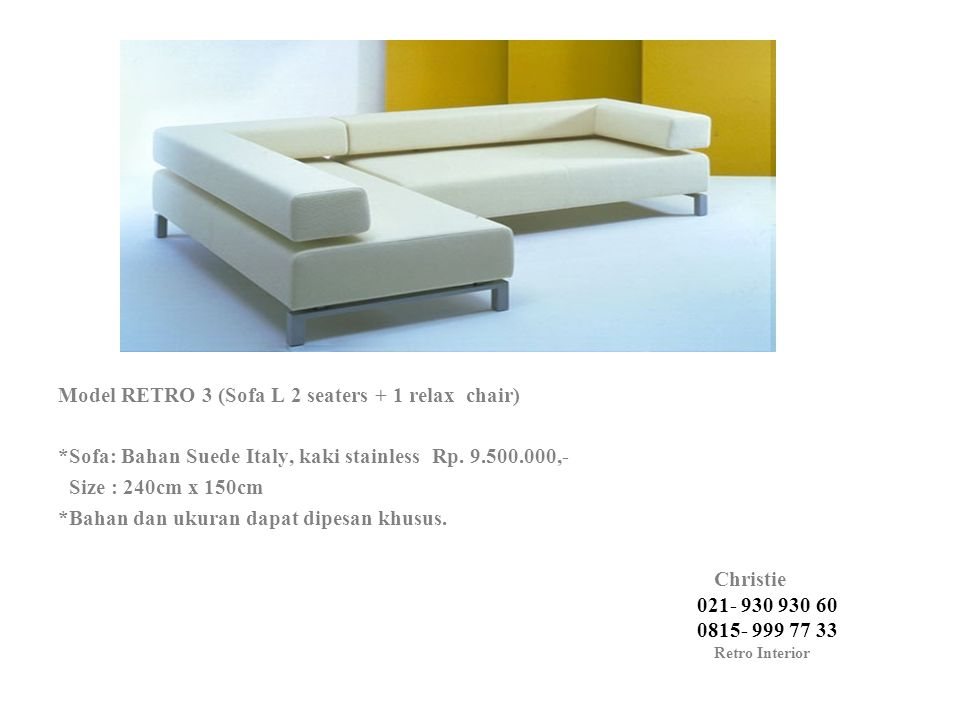Model RETRO 3 (Sofa L 2 seaters + 1 relax chair) *Sofa: Bahan Suede Italy, kaki stainless Rp.