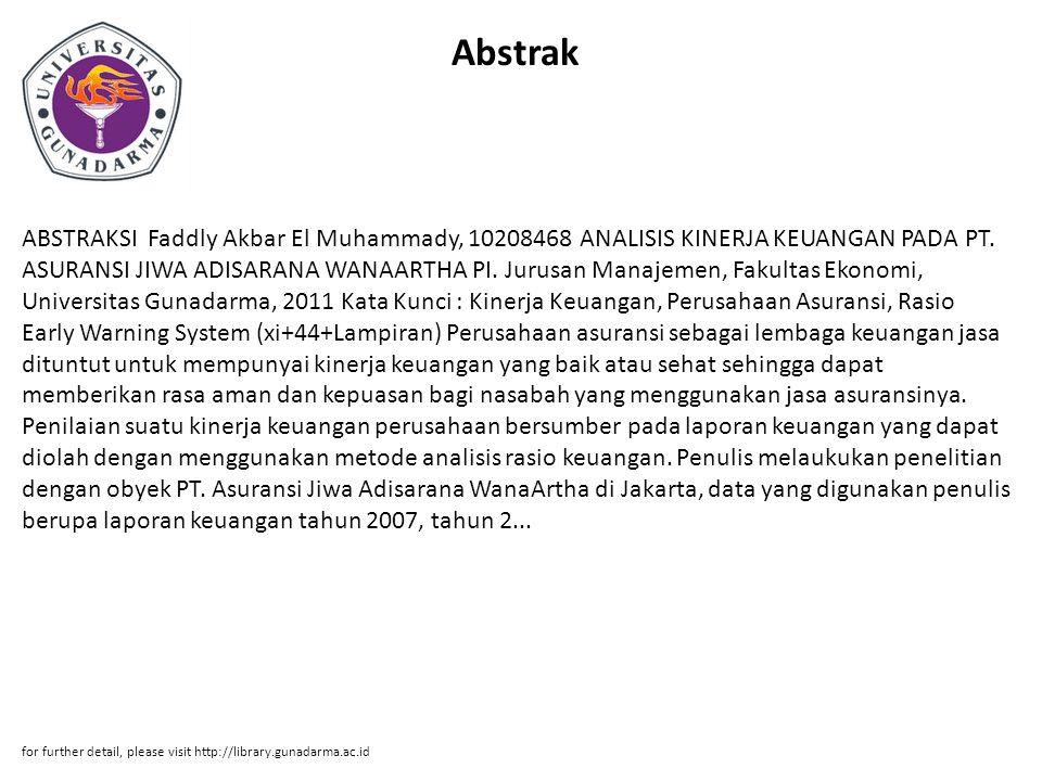 Abstrak ABSTRAKSI Faddly Akbar El Muhammady, 10208468 ANALISIS KINERJA KEUANGAN PADA PT. ASURANSI JIWA ADISARANA WANAARTHA PI. Jurusan Manajemen, Faku