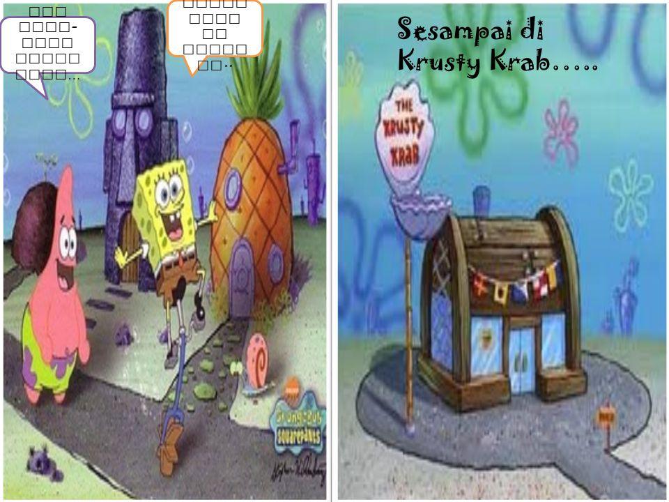 Ap aa ?? ? wa aa a Ye ee ye ee. Meoo ongg ……… Ap a in i? ?? Sementara kawan-kawan spongebob sedang melihat turunnya salju…. Sa lj u? Ho re e… …