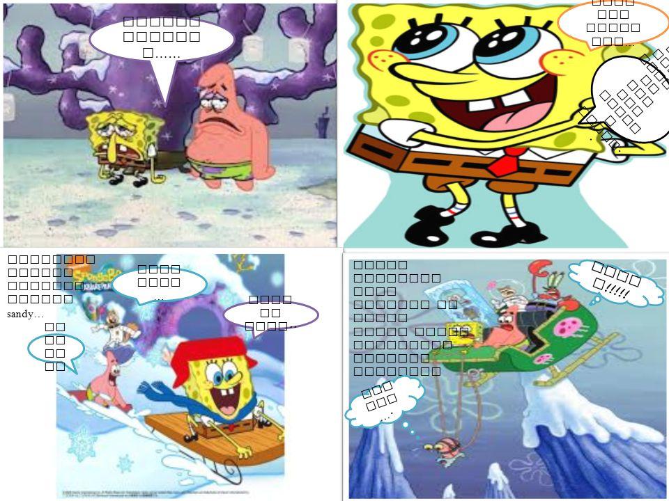 Sponge bob patrik apaa ini . Mengot ori saja .
