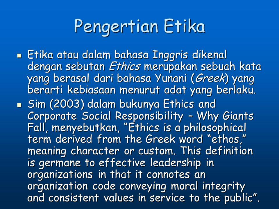 Pengertian Etika Etika atau dalam bahasa Inggris dikenal dengan sebutan Ethics merupakan sebuah kata yang berasal dari bahasa Yunani (Greek) yang bera