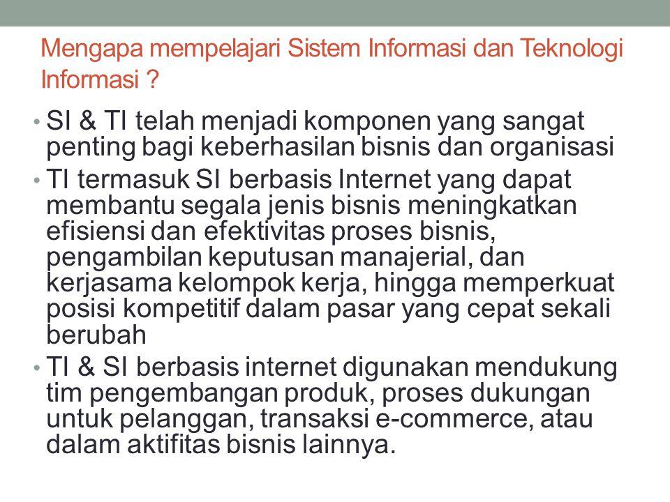 Mengapa mempelajari Sistem Informasi dan Teknologi Informasi .