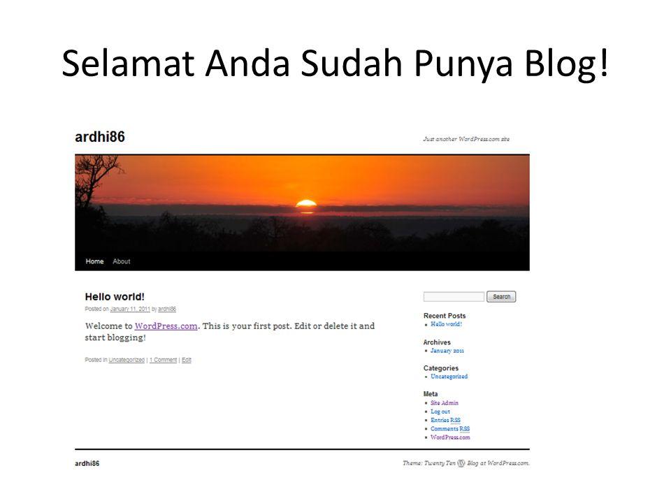 Selamat Anda Sudah Punya Blog!