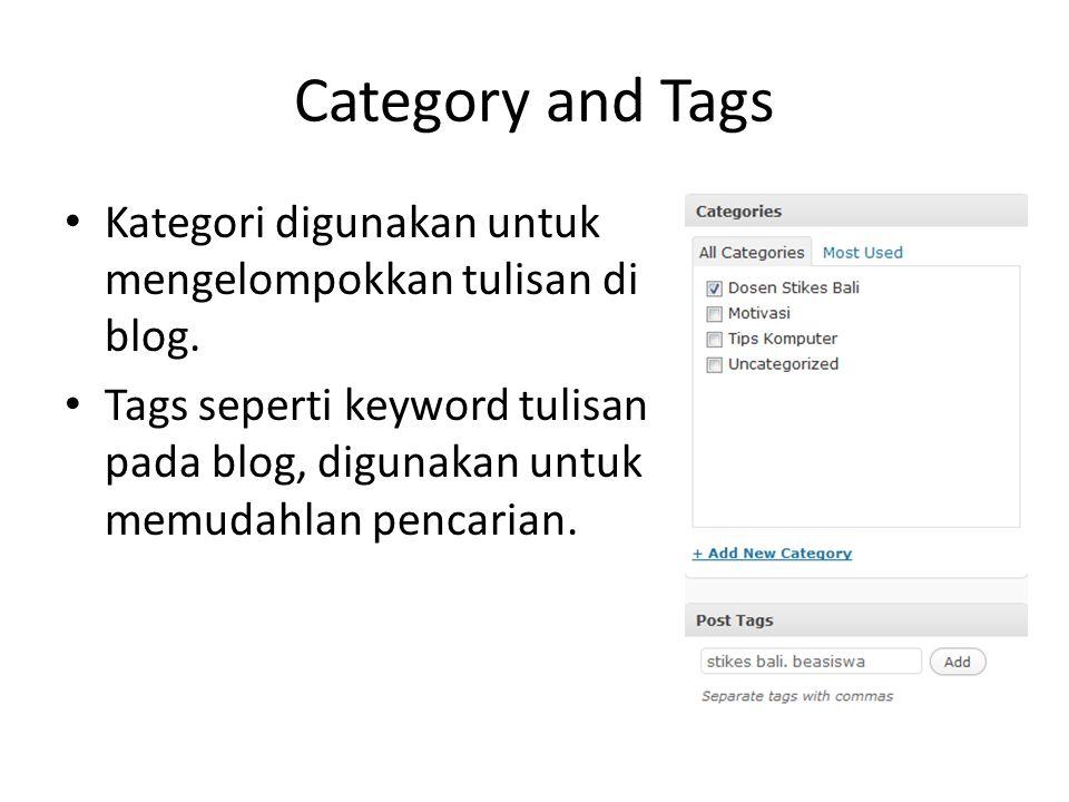 Category and Tags Kategori digunakan untuk mengelompokkan tulisan di blog.