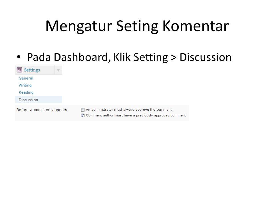 Mengatur Seting Komentar Pada Dashboard, Klik Setting > Discussion