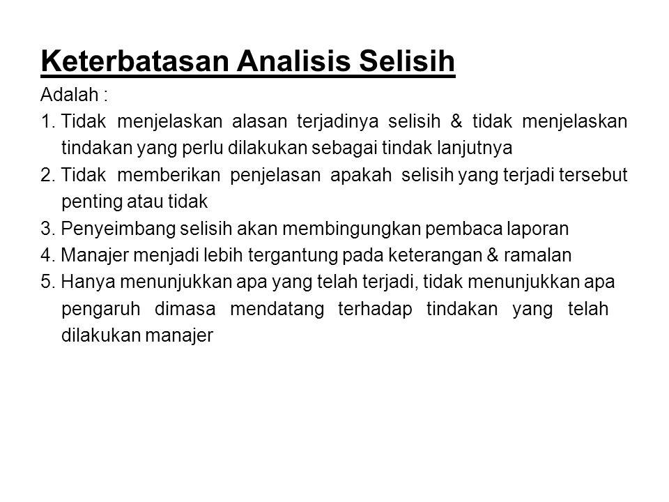 Keterbatasan Analisis Selisih Adalah : 1.
