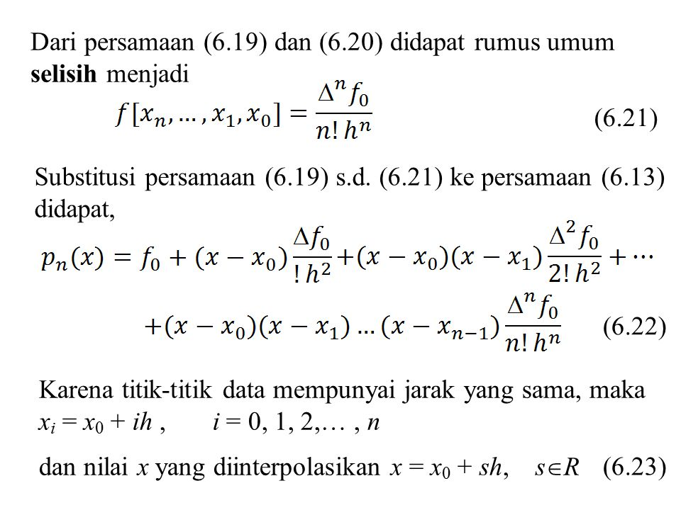 Dari persamaan (6.19) dan (6.20) didapat rumus umum selisih menjadi Substitusi persamaan (6.19) s.d. (6.21) ke persamaan (6.13) didapat, (6.21) (6.22)