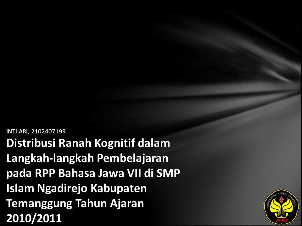 INTI ARI, 2102407199 Distribusi Ranah Kognitif dalam Langkah-langkah Pembelajaran pada RPP Bahasa Jawa VII di SMP Islam Ngadirejo Kabupaten Temanggung Tahun Ajaran 2010/2011