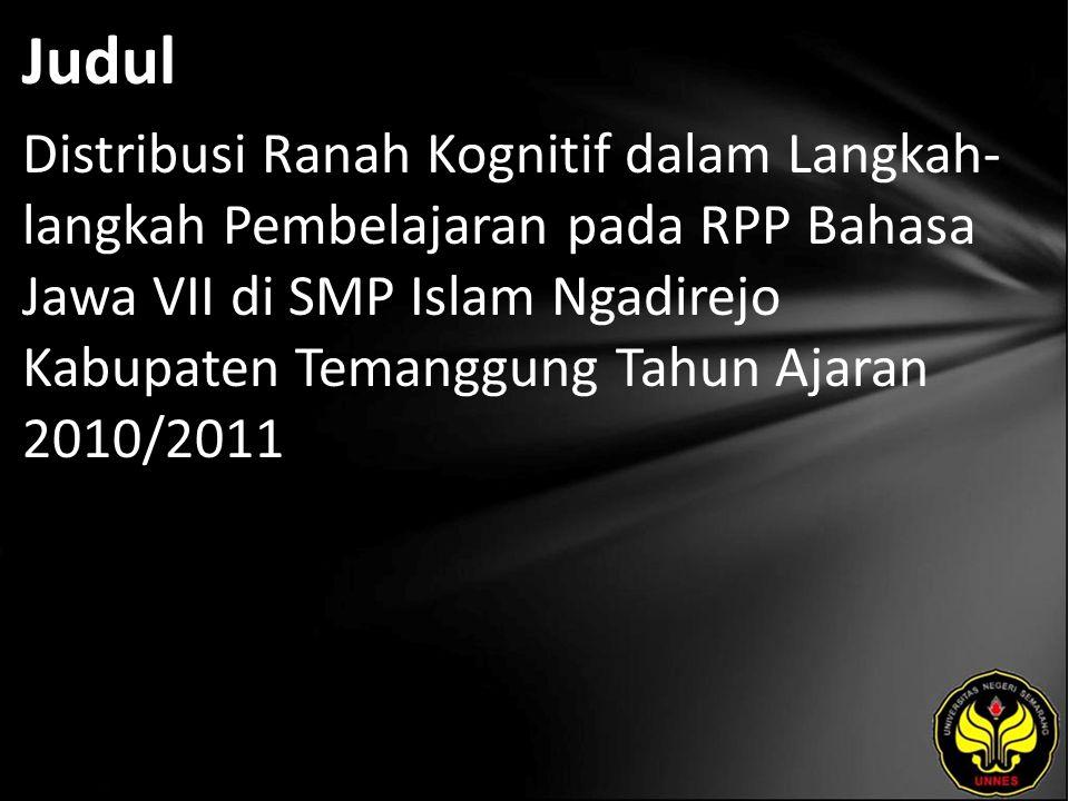 Judul Distribusi Ranah Kognitif dalam Langkah- langkah Pembelajaran pada RPP Bahasa Jawa VII di SMP Islam Ngadirejo Kabupaten Temanggung Tahun Ajaran 2010/2011