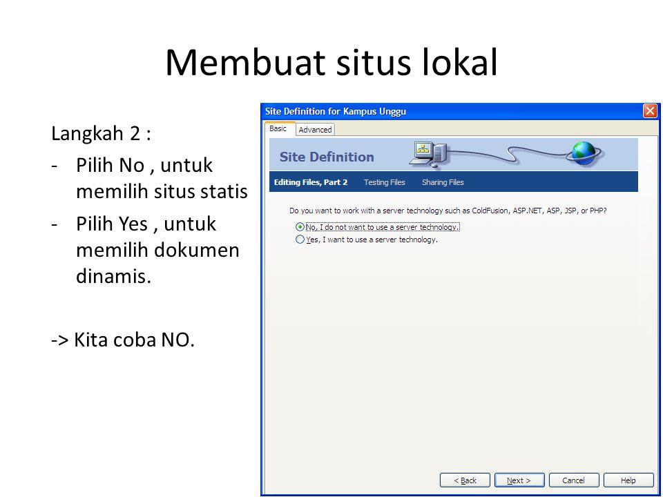 Membuat situs lokal Langkah 2 : -Pilih No, untuk memilih situs statis -Pilih Yes, untuk memilih dokumen dinamis.