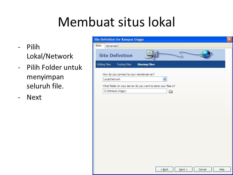 Membuat situs lokal -Pilih Lokal/Network -Pilih Folder untuk menyimpan seluruh file. -Next