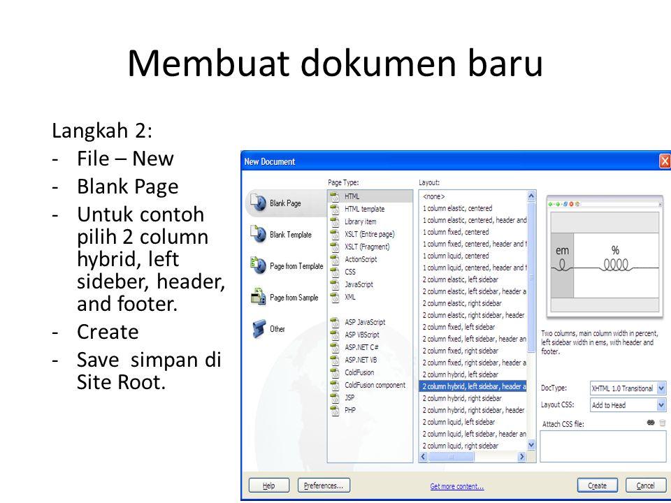 Membuat dokumen baru Langkah 2: -File – New -Blank Page -Untuk contoh pilih 2 column hybrid, left sideber, header, and footer.