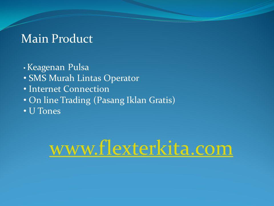 Main Product Keagenan Pulsa SMS Murah Lintas Operator Internet Connection On line Trading (Pasang Iklan Gratis) U Tones www.flexterkita.com