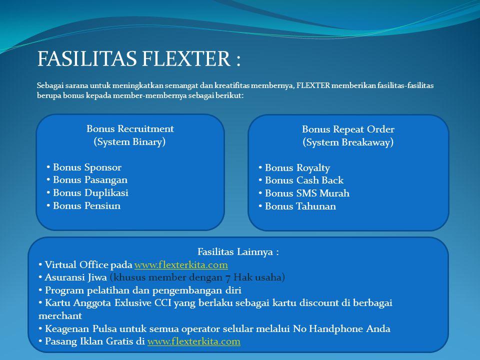FASILITAS FLEXTER : Sebagai sarana untuk meningkatkan semangat dan kreatifitas membernya, FLEXTER memberikan fasilitas-fasilitas berupa bonus kepada m