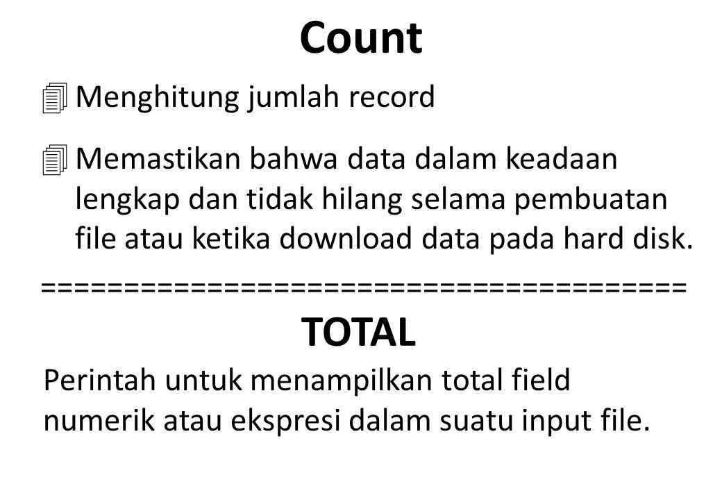 Count 4Menghitung jumlah record 4Memastikan bahwa data dalam keadaan lengkap dan tidak hilang selama pembuatan file atau ketika download data pada har
