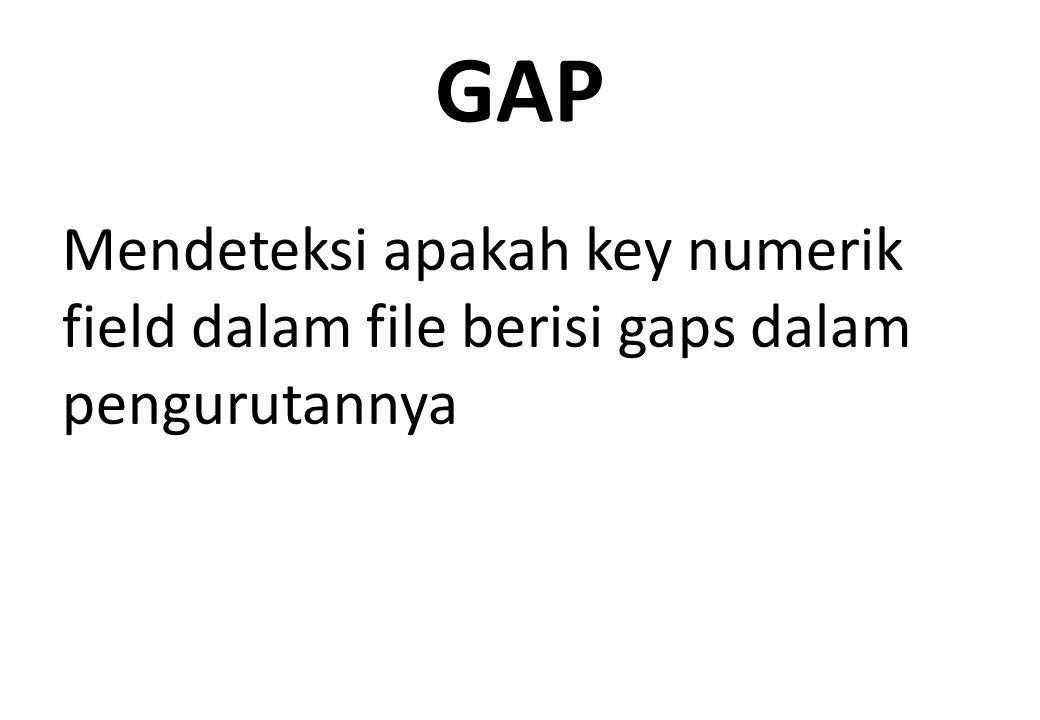 GAP Mendeteksi apakah key numerik field dalam file berisi gaps dalam pengurutannya