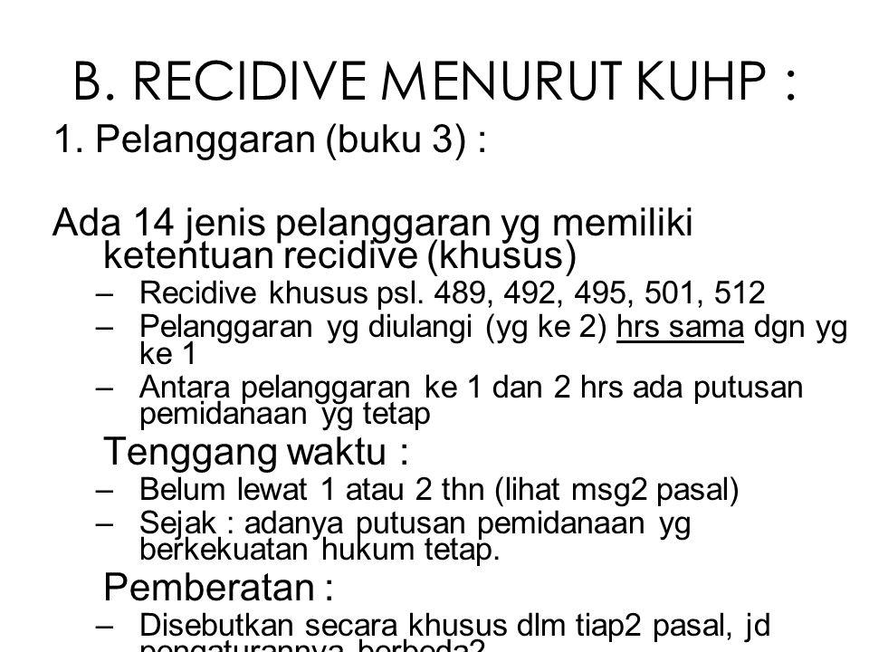 B.RECIDIVE MENURUT KUHP : 1.