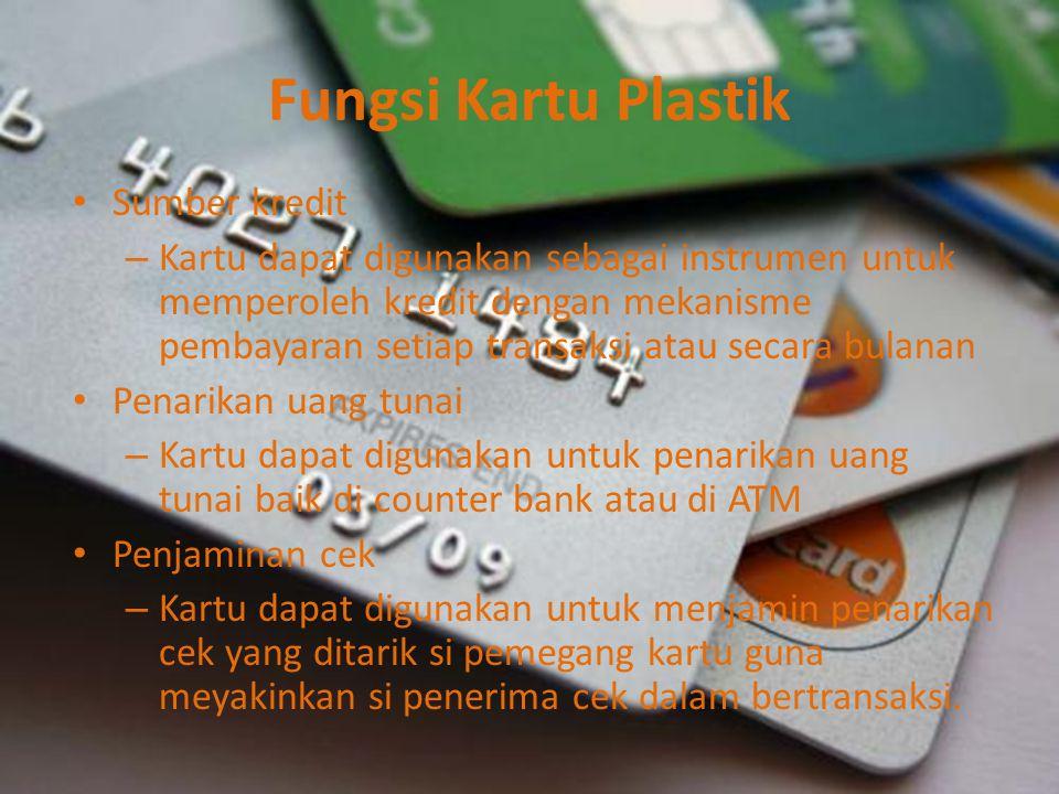 Jenis-jenis Kartu Kredit 1.Dilihat dari segi fungsi a)Credit card b)Charge card c)Debit card d)Cash card e)Check guarantee card 2.Berdasarkan wilayah a)Kartu lokal b)Kartu internasional