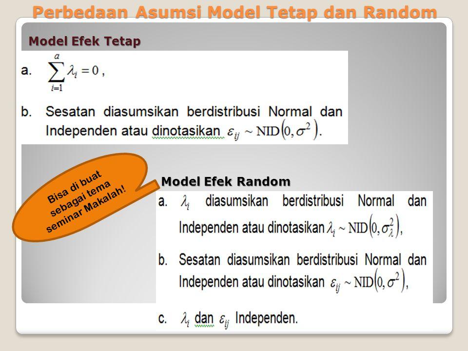 Perbedaan Asumsi Model Tetap dan Random Model Efek Tetap Model Efek Random Bisa di buat sebagai tema seminar Makalah!