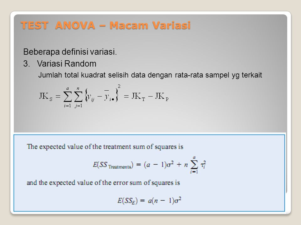 TEST ANOVA – Macam Variasi Beberapa definisi variasi. 3. Variasi Random Jumlah total kuadrat selisih data dengan rata-rata sampel yg terkait