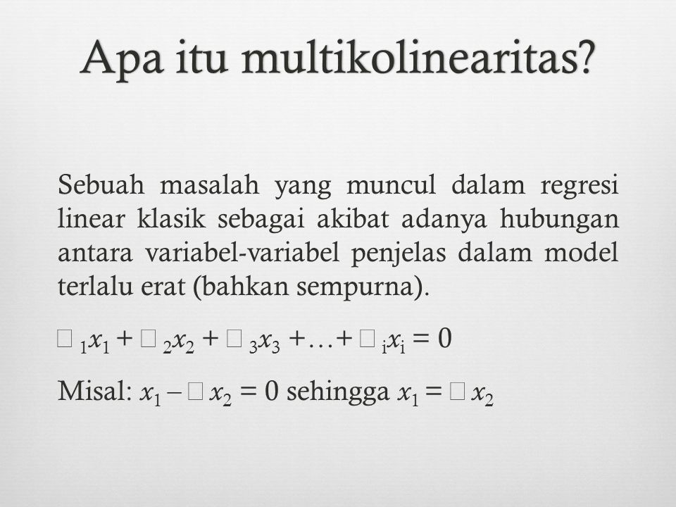 Apa itu multikolinearitas?Apa itu multikolinearitas.