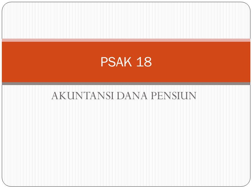 AKUNTANSI DANA PENSIUN PSAK 18