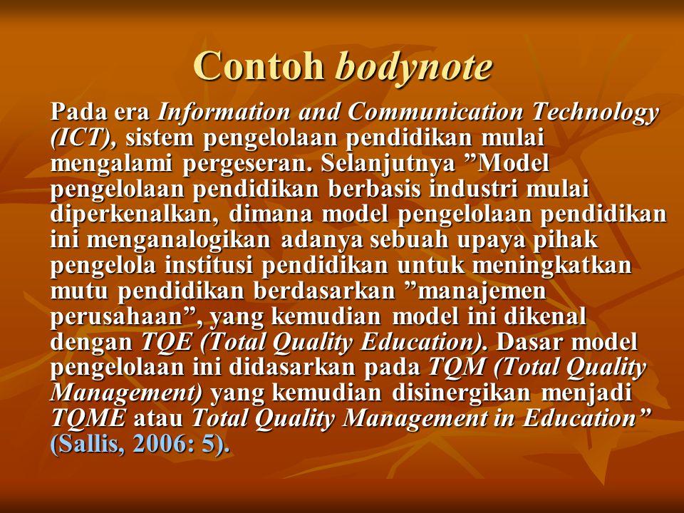 Contoh bodynote Pada era Information and Communication Technology (ICT), sistem pengelolaan pendidikan mulai mengalami pergeseran.