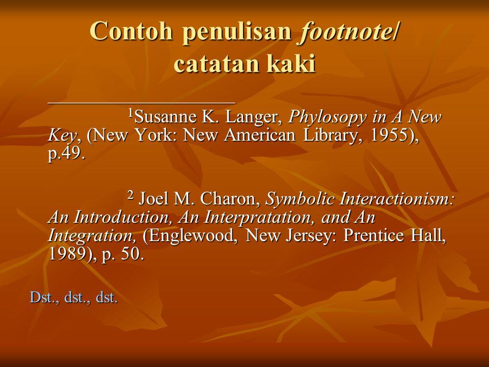 Contoh penulisan footnote/ catatan kaki _______________________ 1 Susanne K.